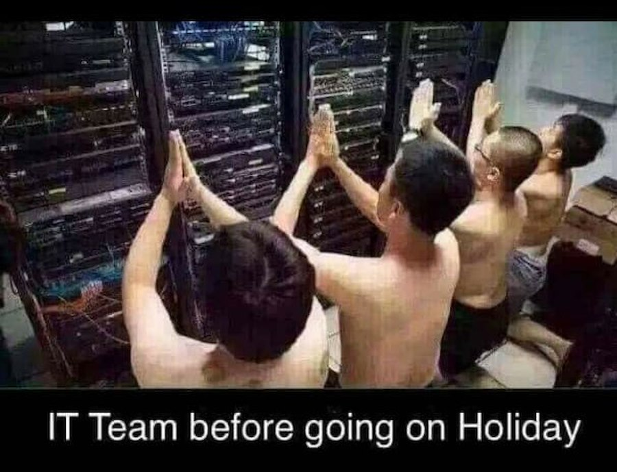 IT Team before going on holiday :D